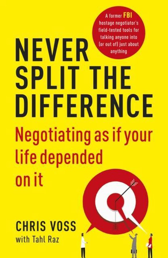Never Split The Difference - Negotiation Lessons From Chris Voss