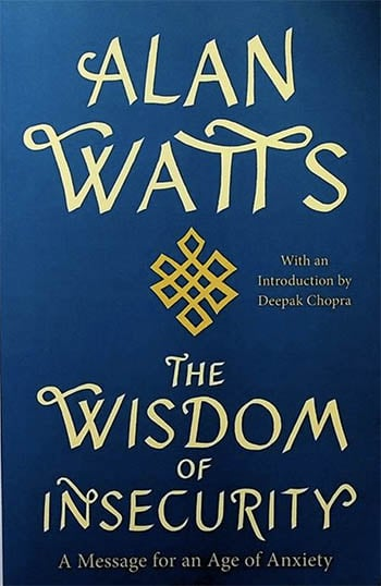 The Wisdom of Insecurity by Alan Watts