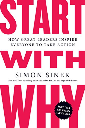 Leadership Lessons from Start With Why By Simon Sinek
