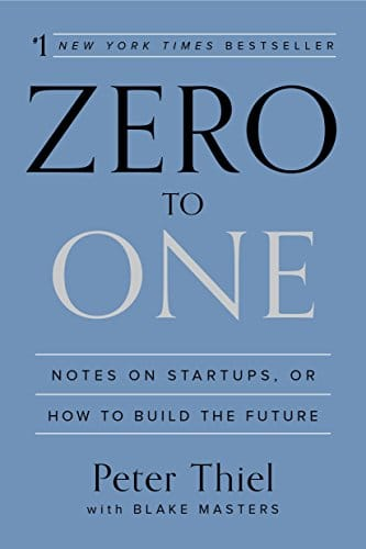 Zero to One by Peter Theil