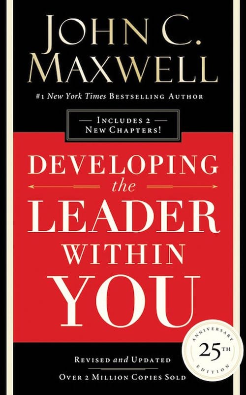 Developing the Leader Within You (1993) by John C Maxwell