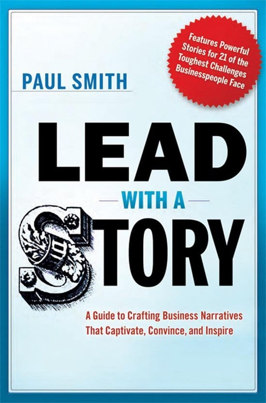 Lead With A Story (2012) by Paul Smith