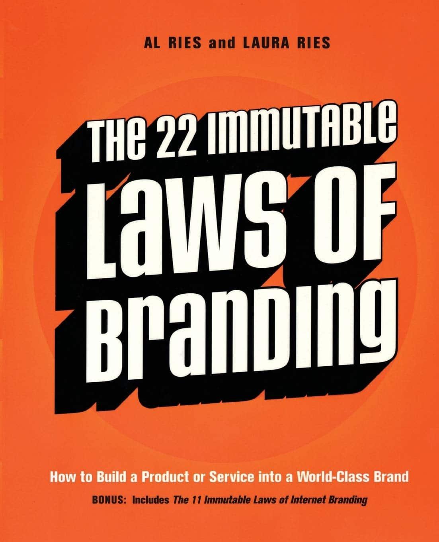 The 22 Immutable Laws of Branding by Al & Laura Reis