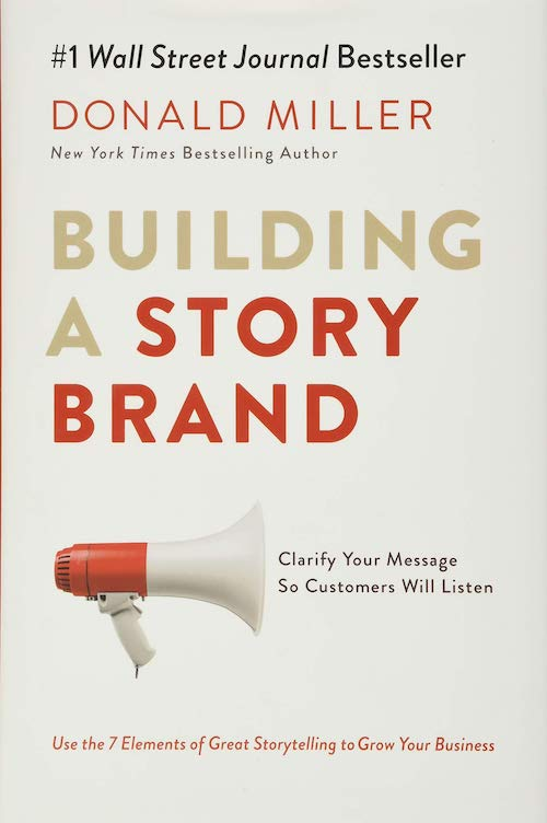 Building a StoryBrand (2017) by Donald Miller