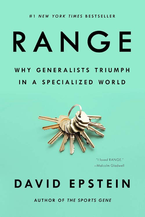 Range: How Generalists Triumph in a Specialized World by David Epstein - Book Review & Summary