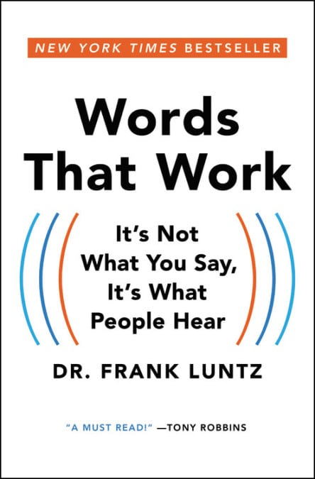 Words that Work (2007), by Dr. Frank Luntz
