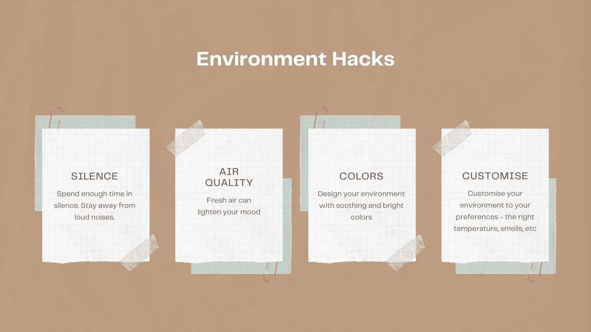 Make Your Environment Work For You