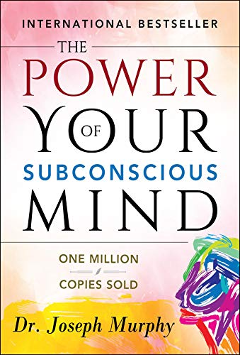The Power of the Subconscious Mind by Joseph Murphy - Book Review & Summary