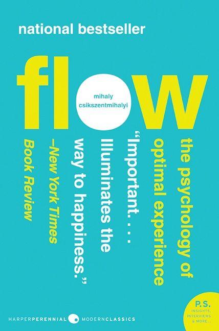 Flow (1990) by Mihaly Csikszentmihalyi