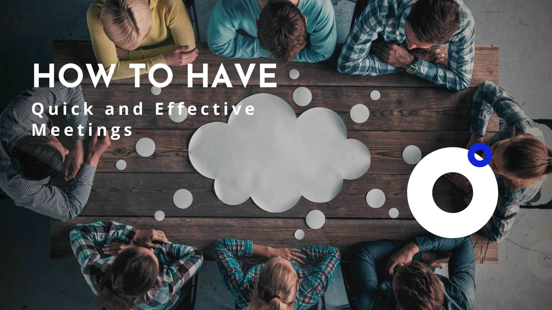 How To Run Effective And Quick Meetings?