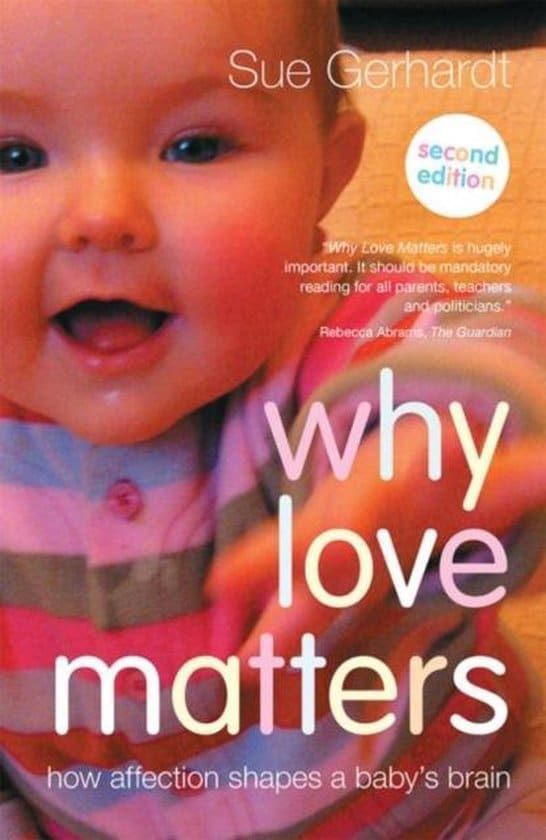Why Love Matters (2004) by Sue Gerhardt